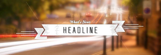 Mẹo viết bài PR quảng cáo thành công với headline ấn tượng